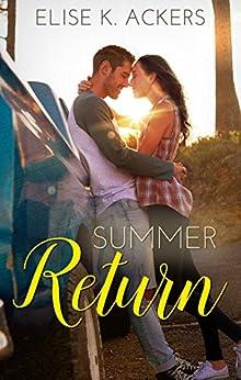 Summer Return (Return To Me Series Book 1) by [Elise K. Ackers]