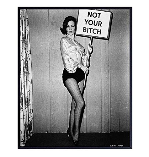 Feminist Vintage Photo - Not Your Bitch Retro Photograph Wall Art for Home, Apartment, Dorm - Unique Funny Gift for Women, Woman, Wife, Teens, College Students - Unframed Poster, Print, Picture, Sign