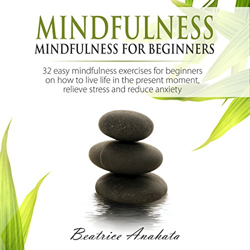 Mindfulness: Mindfulness for Beginners audiobook cover art