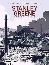 Stanley Greene, une vie à vif par Jean-David Morvan