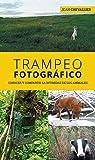 Trampeo fotografico: Conocer y compartir la intimidad de los animales: 20 (GUIAS DEL NATURALISTA)