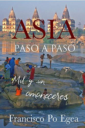 ASIA Paso a paso: Mil y un amaneceres (Viajes y Fotos)