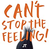 CAN'T STOP THE FEELING! (from DreamWorks Animation's 'TROLLS')