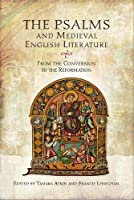 The Psalms and Medieval English Literature: From the Conversion to the Reformation