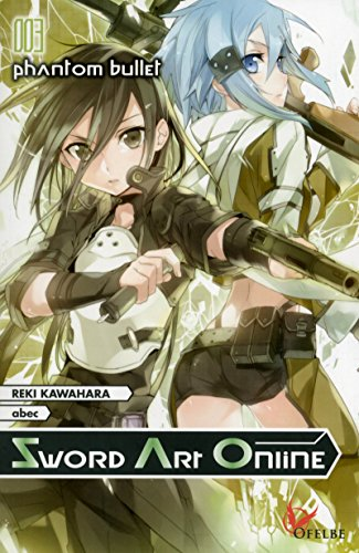 Sword Art Online - tome 3 Phantom bullet (3)