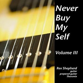 Never Buy My Self, Vol. III