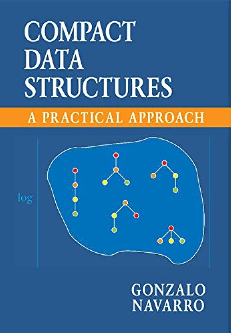 どっちでも悲しいことに対称Compact Data Structures: A Practical Approach (English Edition)