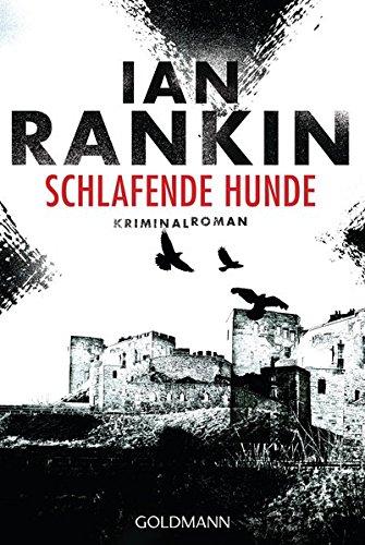 Schlafende Hunde - Inspector Rebus 19: Kriminalroman (Ein Inspector-Rebus-Roman, Band 19)