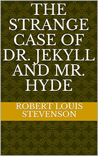 The Strange Case Of Dr. Jekyll And Mr. Hyde (English Edition