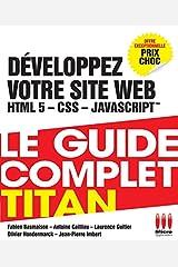 DEVELOPPEZ VOTRE SITE WEB (HTML5,CSS3,JAVAS Broché