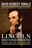 Lincoln Reconsidered: Essays on the Civil War Era