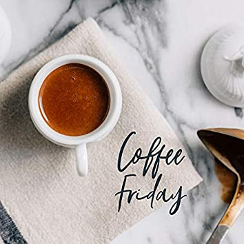 Coffee Friday – Jazz Relaxation 2019, Coffee Collection, Relaxing Vibes, Dinner Music, Smooth Jazz for Restaurant
