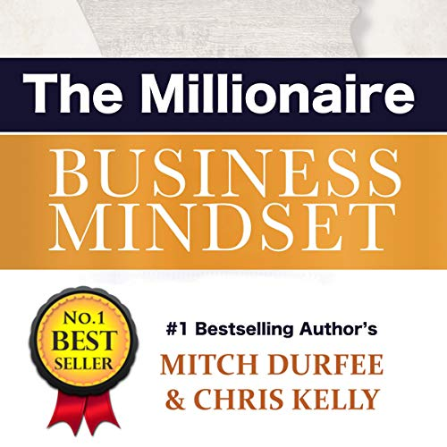 The Millionaire Business Mindset                   By:                                                                                                                                 Mitch Durfee,                                                                                        Chris Kelly                               Narrated by:                                                                                                                                 Alex Freeman                      Length: 2 hrs and 21 mins     1 rating     Overall 3.0