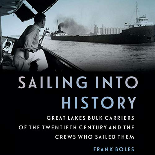 Sailing into History: Great Lakes Bulk Carriers of the Twentieth Century and the Crews Who Sailed Them Titelbild