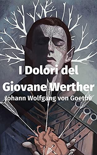 I dolori del giovane Werther illustrata (Italian Edition)