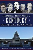 Hidden History of Kentucky Political Scandals