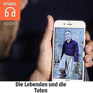 Die Lebenden und die Toten     Die Rekonstruktion eines europäischen Massenmords              Autor:                                                                                                                                 DER SPIEGEL                               Sprecher:                                                                                                                                 Deutsche Blindenstudienanstalt e.V.                      Spieldauer: 1 Std. und 21 Min.     3 Bewertungen     Gesamt 4,7