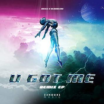 U GOT ME (REMIX EP)