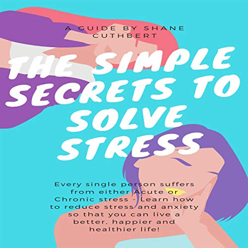 The Simple Secrets to Solve Stress cover art