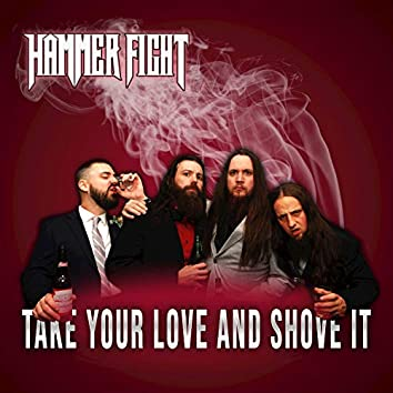 Take Your Love and Shove It