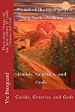 Planet of the Orange-red Sun Series Volume 10 Guilds, Genetics, and Gods