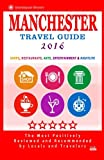 Manchester Travel Guide 2016: Shops, Restaurants, Arts, Entertainment and Nightlife in Manchester, England (City Travel Guide 2016)