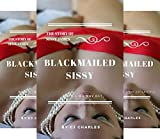 Blackmailed Sissy: The Story of Sissy James (3 Book Series)