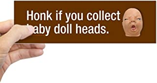 honk if you collect baby doll heads
