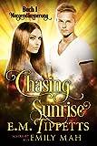 Chasing Sunrise - Morgendämmerung (Chasing Sunrise 1)