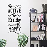 Be Active Be Healthy Be Happy - Inspirational Gym Quote - Wall Art Decal - 40'x 18' - Motivational Life Quotes Vinyl Decal - Bedroom Wall Decoration - Living Room Wall Art Decor