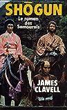 Shogun (Le roman des Samouraïs) - France Loisirs - 01/01/1983