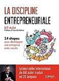 La discipline entrepreneuriale: 24 étapes pour développer une entreprise avec succès (EYROLLES)