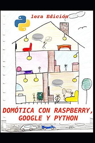 Domótica con Raspberry, Google y Python: Un proyecto de...
