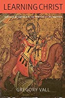 Learning Christ: Ignatius of Antioch and the Mystery of Redemption