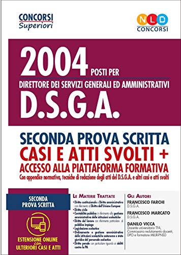 2004 posti per direttore dei servizi generali ed amministrativi DSGA. Seconda prova scritta. Casi e atti svolti. Con accesso alla piattaforma formativa. Con aggiornamento online