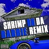 Shrimp on da Barbie (Remix) [Explicit]