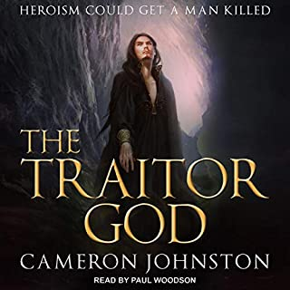 The Traitor God     Age of Tyranny Series, Book 1              Written by:                                                                                                                                 Cameron Johnston                               Narrated by:                                                                                                                                 Paul Woodson                      Length: 14 hrs     Not rated yet     Overall 0.0