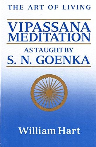 The Art of Living: Vipassana Meditation: As Taught by S. N. Goenka