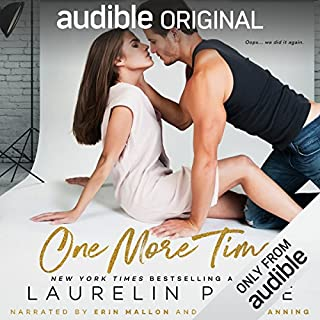 One More Time                   Written by:                                                                                                                                 Laurelin Paige                               Narrated by:                                                                                                                                 Erin Mallon,                                                                                        Rupert Channing                      Length: 5 hrs and 42 mins     55 ratings     Overall 3.5