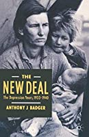The New Deal: Depression Years, 1933-40 (American History in Depth) by A.J. Badger(1987-10-01)