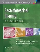 Gastrointestinal Imaging: A Teaching File (LWW Teaching File Series)