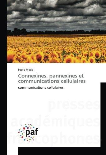 Connexines, pannexines et communications cellulaires: communications cellulaires (OMN.UNIV.EUROP.)