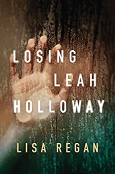 Losing Leah Holloway (A Claire Fletcher and Detective Parks Mystery Book 2) by [Lisa Regan]