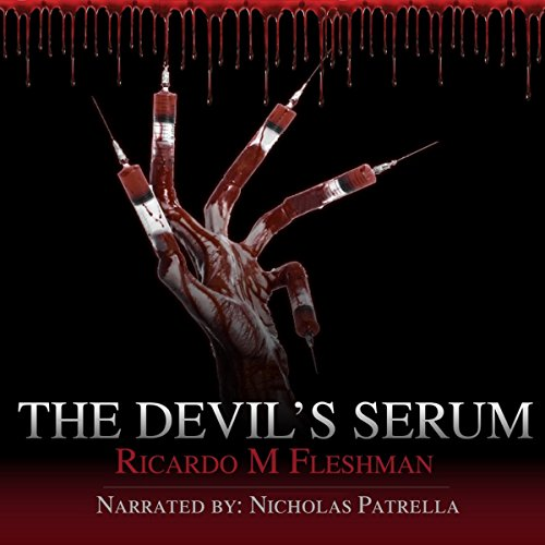 The Devil's Serum     Detective Byone Novels, Book 2              By:                                                                                                                                 Ricardo Fleshman                               Narrated by:                                                                                                                                 Nicholas Patrella                      Length: 4 hrs and 23 mins     2 ratings     Overall 3.5