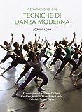 Introduzione alle tecniche di danza moderna. Ediz. illustrata