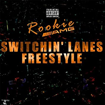Switchin' Lanes (Freestyle) [feat. Rookie AMG]