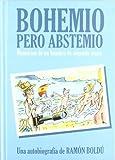 Bohemio Pero Abstemio: Memorias de un hombre de segunda mano (SILLÓN OREJERO)