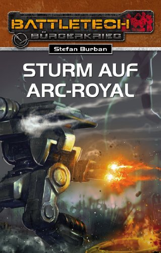 BattleTech 23: Sturm auf Arc-Royal (German Edition)