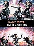 BABYMETAL - ライブ・アット・グラストンベリー・フェスティバル