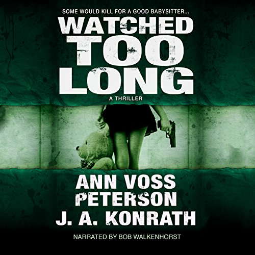 Watched Too Long: A Thriller audiobook cover art